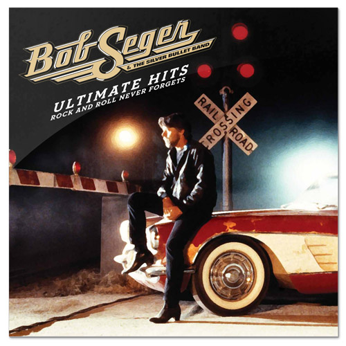 Bob Seger Ultimate Hits: Rock and Roll Never Forgets