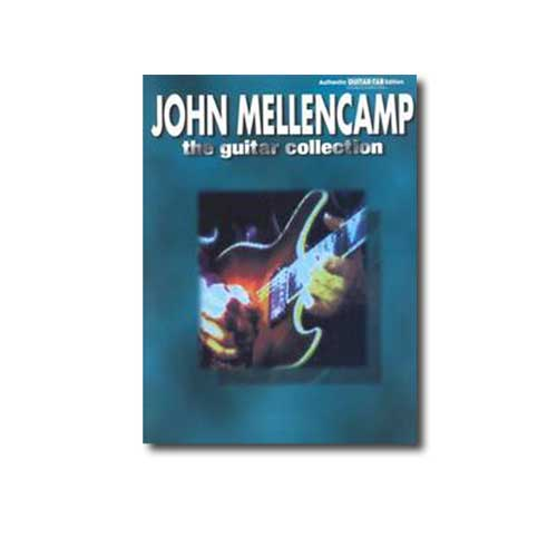 John Mellencamp The Guitar Collection (Authentic Guitar-Tab)