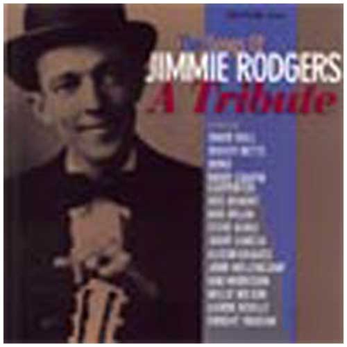 The Songs Of Jimmie Rodgers A Tribute