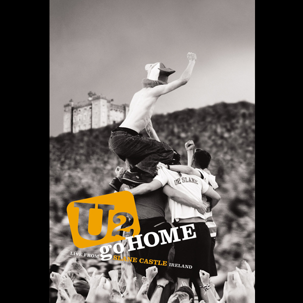 U2 > Discography > Albums > U2 Go Home: Live From Slane